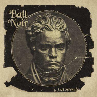Ball Noir Lost Serenades