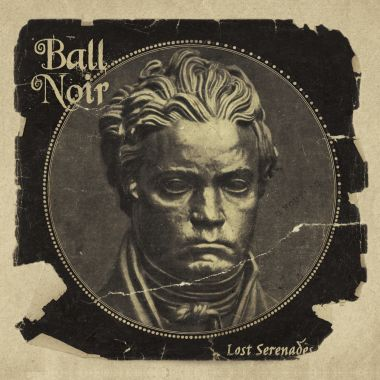 Ball Noir Lost Serenades